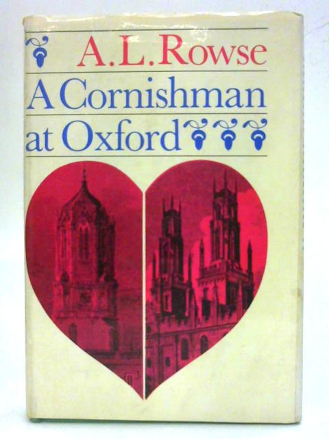 A Cornishman at Oxford By Dr. A. L. Rowe