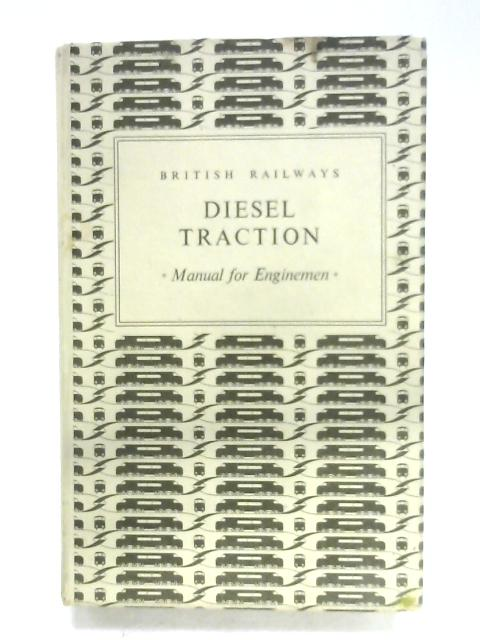 British Railways Diesel Traction Manual For Enginemen By Anon