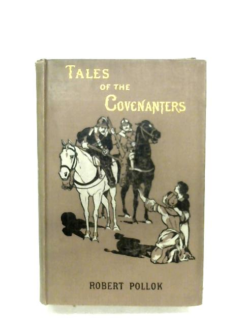 Tales Of The Covenanters By Robert Pollock
