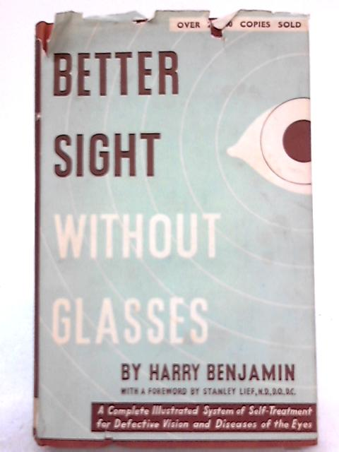 Better Sight without Glasses By Harry Benjamin