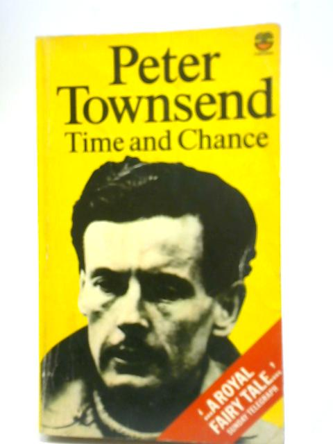 Time and Chance By Peter Townsend