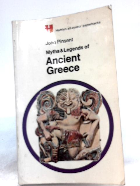 Myths and Legends of Ancient Greece by John Pinsent
