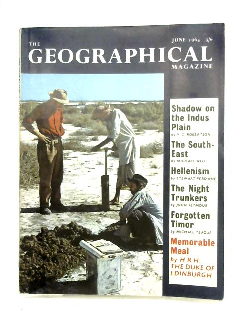 The Geographical Magazine: Vol. XXXVII, No. 2, June 1964 By Anon