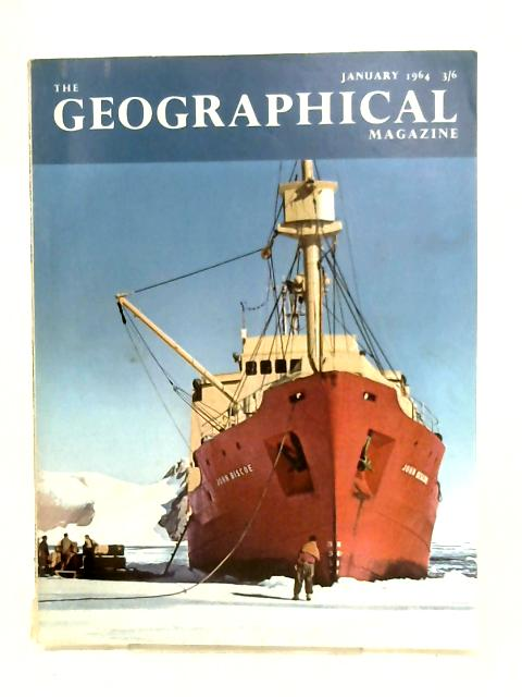 The Geographical Magazine: Vol. XXXVI, No. 9, January 1964 By Anon