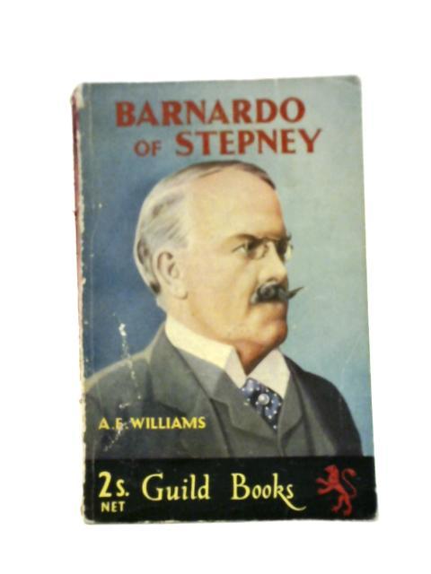 Barnardo of Stepney By A. E. Williams