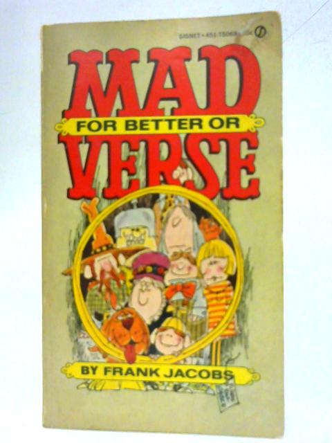 Mad For Better Or Verse. by Frank Jacobs