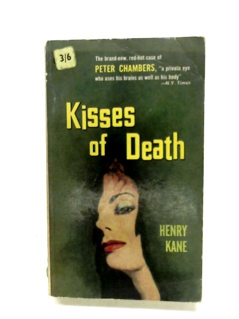 Kisses Of Death By Henry Kane