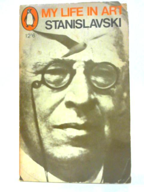 My Life In Art By C. Stanislavski