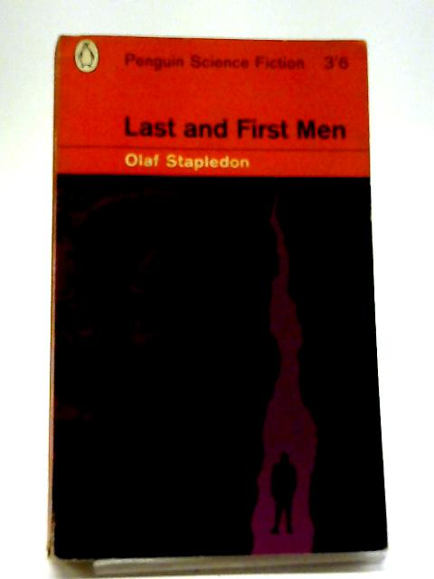 Last And First Men: A Story of The Near And Far Future (Penguin Science Fiction) By Olaf Stapledon