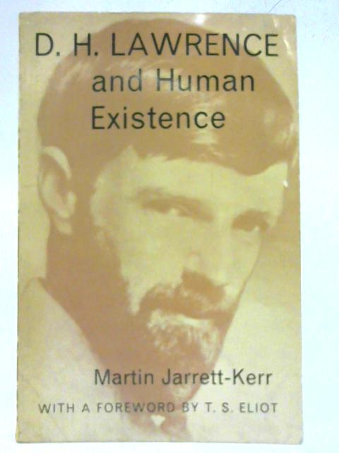 D. H. Lawrence and Human Existence By Martin Jarrett-Kerr