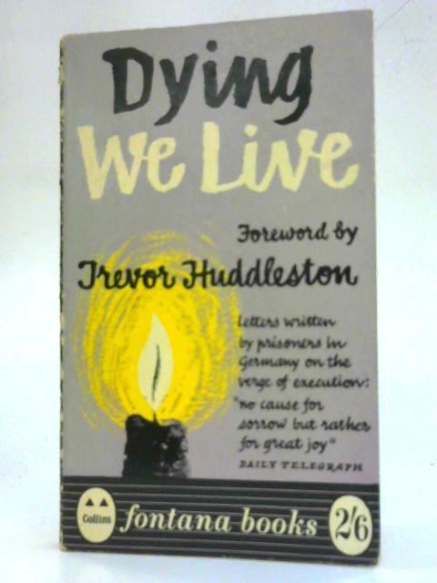 Dying We Live By Hellmut Gollwitzer et al (ed.)