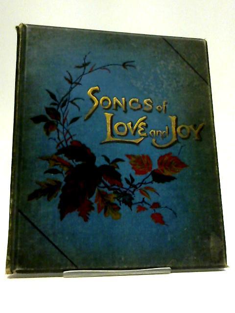 Songs of Love and Joy By Horatius Bonar D.D.