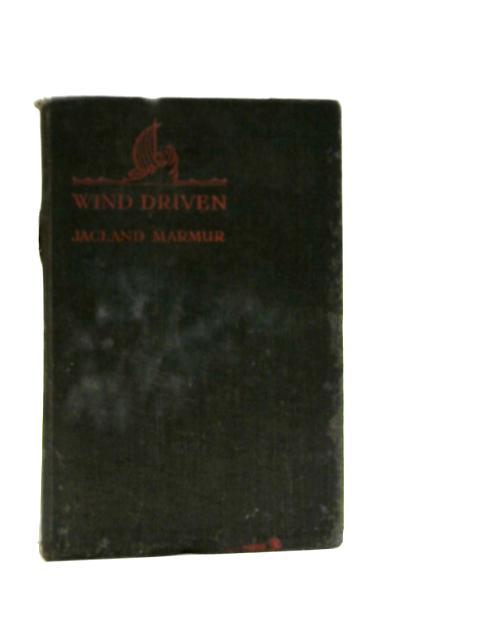 Wind Driven A Romance of the Southern Seaboard By Jacland Marmur