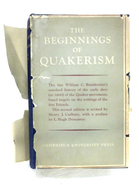 The Beginnings Of Quakerism By William C. Braithwaite