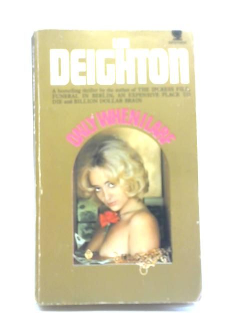 Only When I Larf By Len Deighton