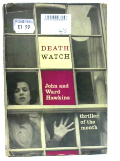 Death Watch By John and Ward Hawkins