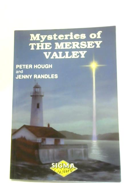 Mysteries of the Mersey Valley By Peter Hough & Jenny Randles