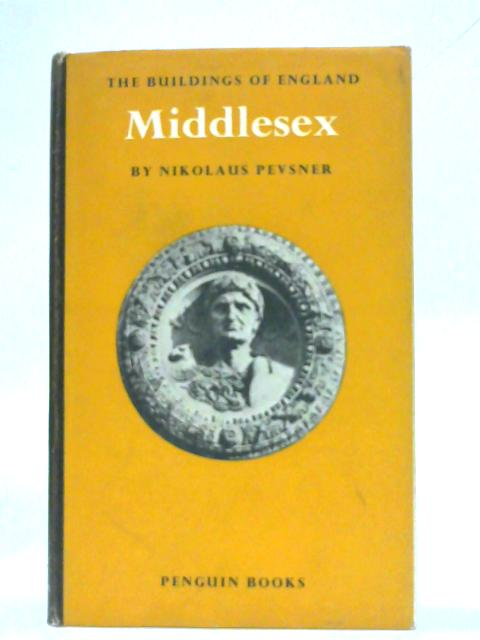 The Buildings of England: Middlesex by Nikolaus Pevsner