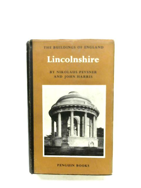 The Buildings Of England: Lincolnshire by Nikolaus Pevsner