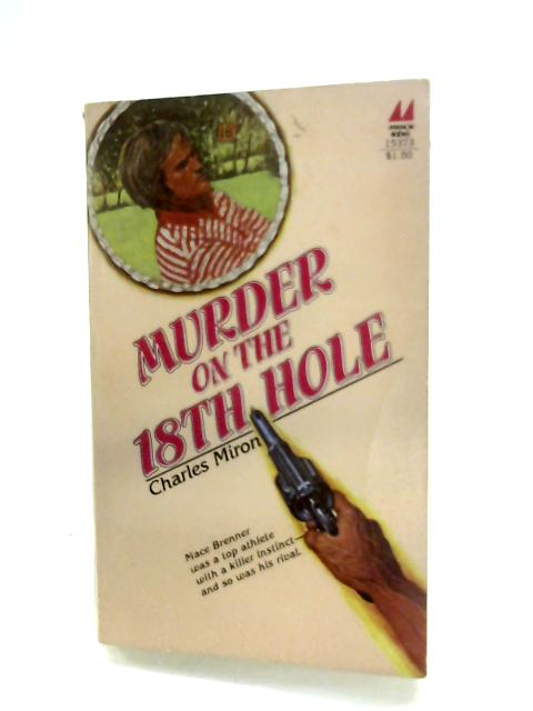 Murder On The 18th Hole By Charles Miron
