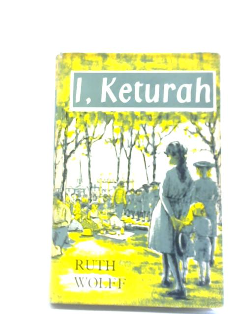 I, Keturah By Ruth Wolff