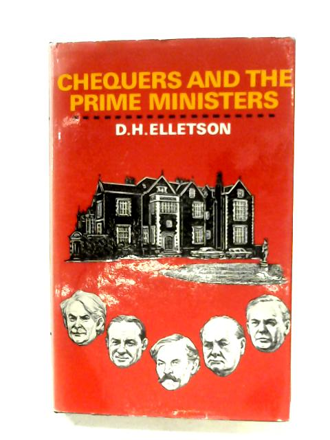 Chequers And The Prime Ministers By D. H. Elletson