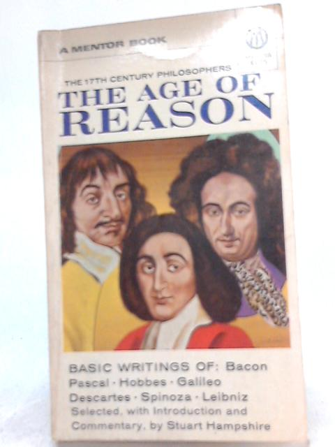 The Age of Reason, The 17th Century Philosophers by Stuart Hampshire (Ed.)