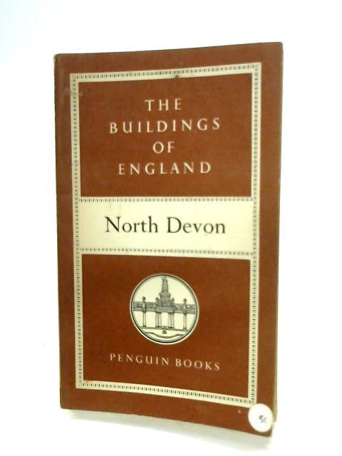 North Devon (The Buildings Of England) By Nikolaus Pevsner