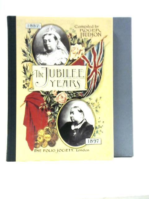 The Jubilee Years, 1887-1897 By Roger Hudson