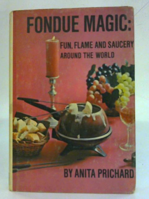 Fondue Magic By Anita Prichard