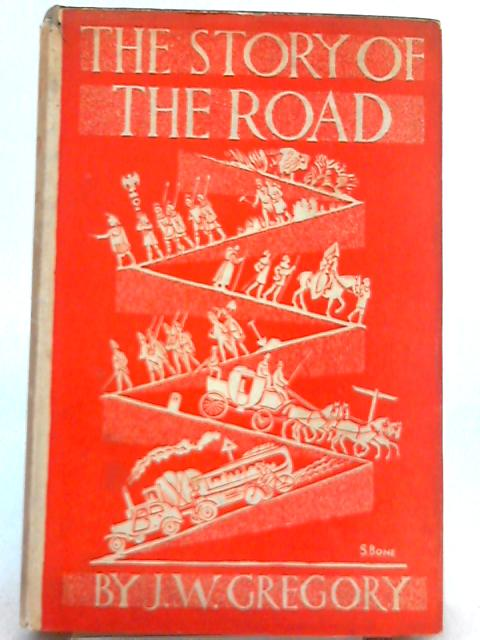 The Story of the Road By J. W. Gregory