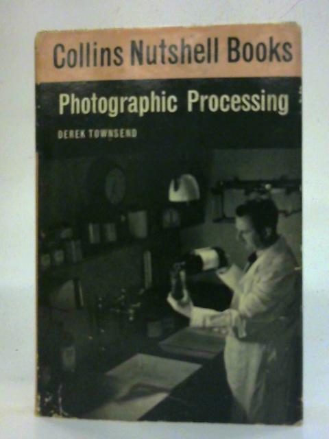 Photographic Processing By Derek Townsend
