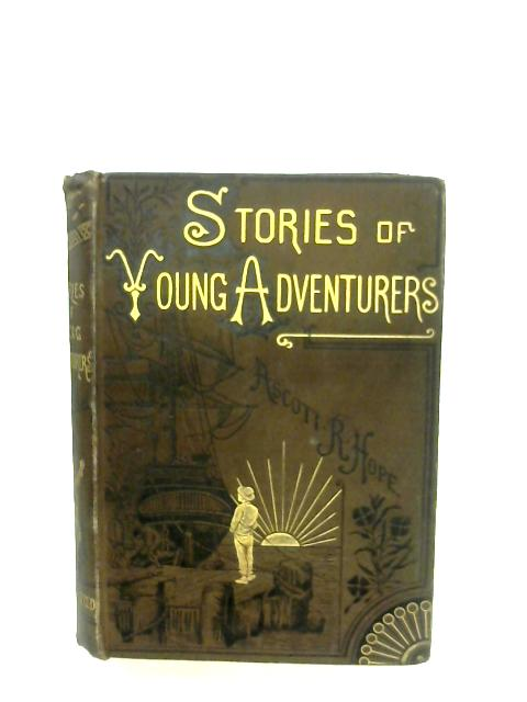 Stories Of Young Adventurers By Ascott R. Hope