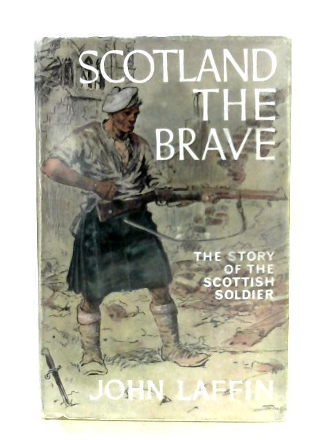 Scotland The Brave By John Laffin
