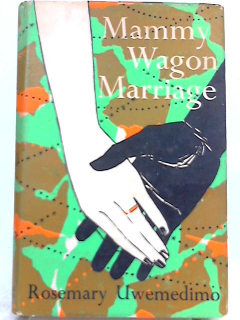 Mammy-wagon Marriage By Rosemary Uwemedimo