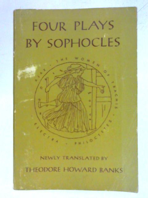 Four Plays By Sophocles