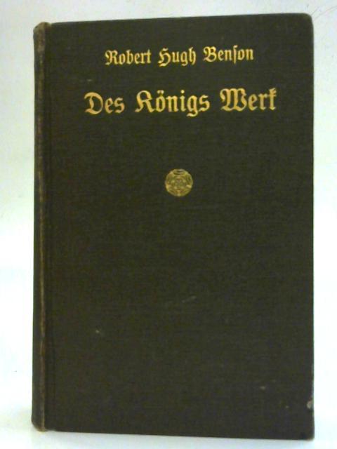 Des Konigs Werk By Robert Hugh Benson