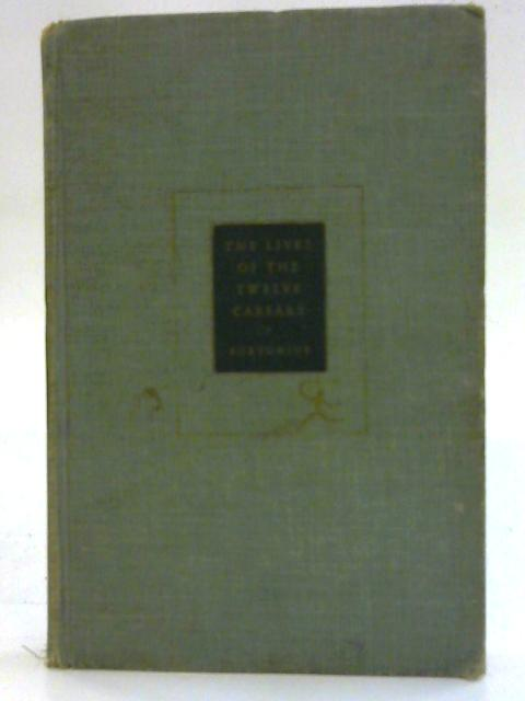 Lives of the Twelve Caesars By Suetonius