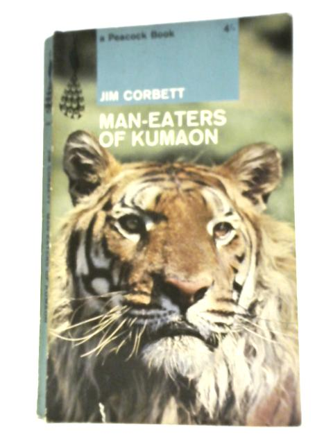 Man-Eaters of Kumaon By J Corbett