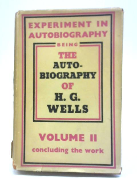 Experiment In Autobiography Vol II By H.G. Wells
