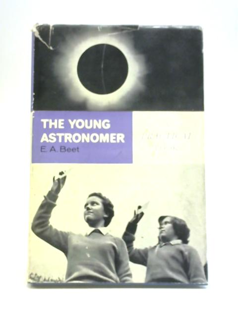The Young Astronomer By E A Beet