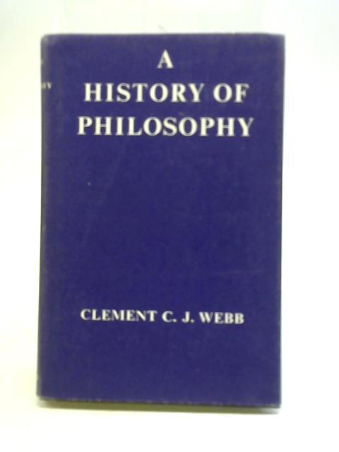 A History of Philosophy by Clement C J Webb