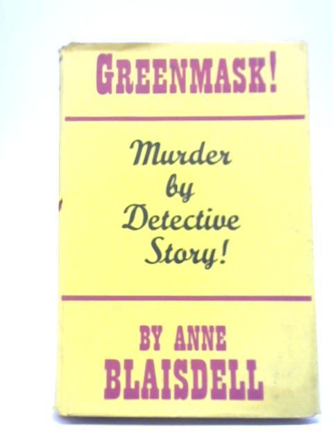 Greenmask! By Anne Blaisdell