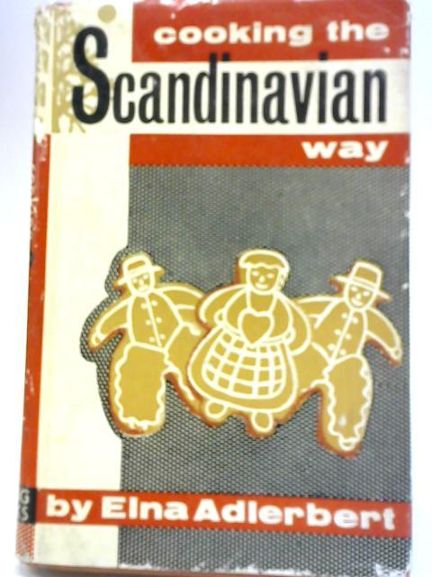 Cooking the Scandinavian Way By Elna Adlerbert