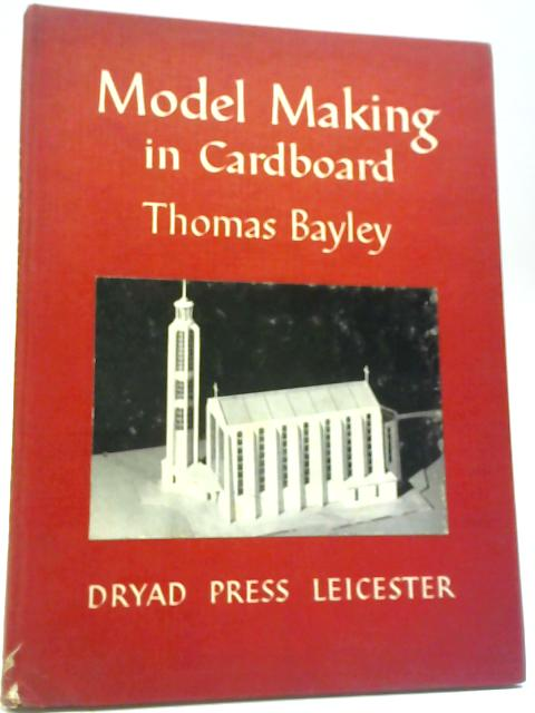 Model Making in Cardboard By Thomas Bayley