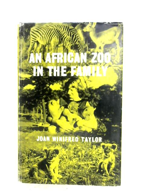 An African Zoo In The Family By Joan W. Taylor