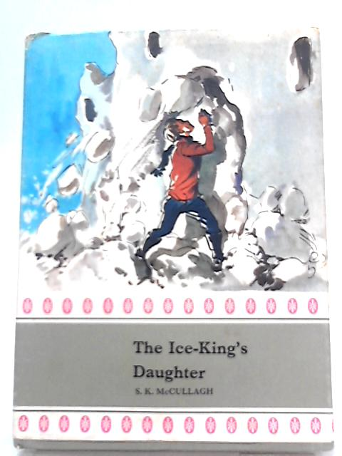 The Ice-King's Daughter By S. K. McCullagh