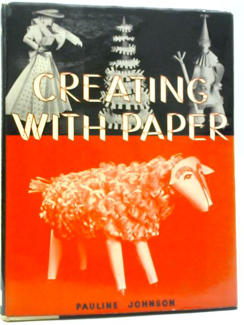 Creating With Paper Basic Forms and Variations By Pauline Johnson