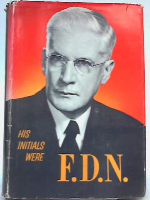 His Initials were F. D. N. By Miriam and Kenneth Wood