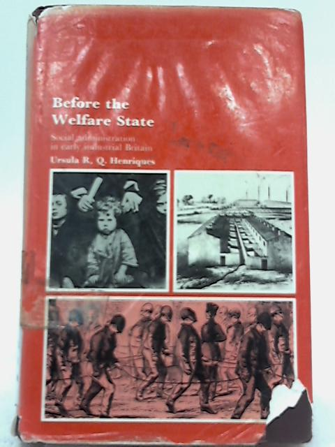 Before the Welfare State By Ursula R. Q. Henriques